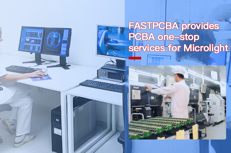 FASTPCBA provides PCBA one-stop services for Microlight